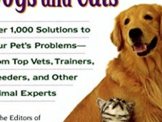 The Doctors Book of Home Remedies for Dogs and Cats: Over 1,000 Solutions to Your Pet's Problems – From Top Vets, Trainers, Breeders, and Other Animal Experts