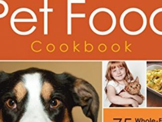 The Healthy Homemade Pet Food Cookbook: 75 Whole-Food Recipes and Tasty Treats for Dogs and Cats of All Ages Reviews
