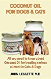 COCONUT OIL FOR DOGS AND CATS: All you need to know about coconut oil for treating various ailments in cats and dogs