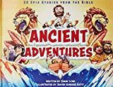 Ancient Adventures: 20 Epic Stories from The Bible - Children's First Illustrated Bible Stories - Short Bedtime Christian Stories from The Bible from Puppy Dogs & Ice Cream