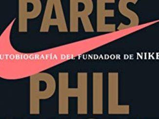 Nunca pares: Autobiografía del fundador de Nike / Shoe Dog: A Memoir by the Creator of Nike (Spanish Edition)