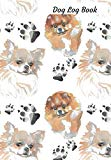 Dog Log Book: A Cool Chihuahua and Spitz Tracks Pattern Record Book, Pet Organizer,Medical  Journal and Health Log For Dogs