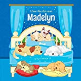 I Love You Fur-ever, Madelyn: Personalized Book and Bedtime Story with Dog Poems and Love Poems for Kids