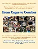 From Cages to Couches: The true histories within this book introduce thirty animals, saved & rehabilitated by BEAGLE FREEDOM PROJECT, all fully in love with their caregivers.