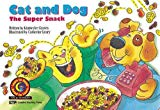Cat and Dog: The Super Snack (Fun and Fantasy Series)