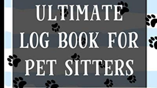 Ultimate Log Book For Pet Sitters: Essential Notebook for Pet Sitting – Keep Client Information, Responsibilities, Pet Care Profiles & Routines All in One Organized Book