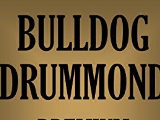 BULLDOG DRUMMOND: Premium 9 Book Collection (Timeless Wisdom Collection 3080)