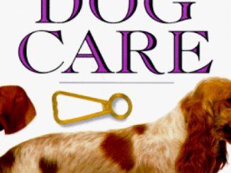 Dog Care (101 Essential Tips)
