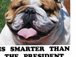 MY BULLDOG IS SMARTER THAN THE PRESIDENT Reviews