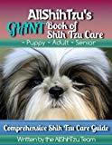 AllShihTzu's GIANT Book of Shih Tzu Care