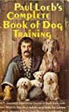 Paul Loebs Complete Book Of Dog Training